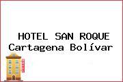 HOTEL SAN ROQUE Cartagena Bolívar