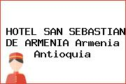 HOTEL SAN SEBASTIAN DE ARMENIA Armenia Antioquia