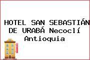 HOTEL SAN SEBASTIÁN DE URABÁ Necoclí Antioquia