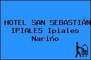 HOTEL SAN SEBASTIÁN IPIALES Ipiales Nariño