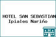 HOTEL SAN SEBASTIAN Ipiales Nariño