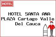 HOTEL SANTA ANA PLAZA Cartago Valle Del Cauca