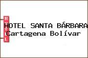 HOTEL SANTA BÁRBARA Cartagena Bolívar