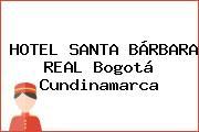 HOTEL SANTA BÁRBARA REAL Bogotá Cundinamarca