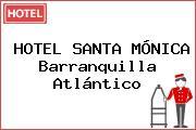 HOTEL SANTA MÓNICA Barranquilla Atlántico