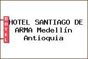 HOTEL SANTIAGO DE ARMA Medellín Antioquia
