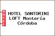 HOTEL SANTORINI LOFT Montería Córdoba