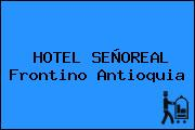 HOTEL SEÑOREAL Frontino Antioquia