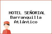 HOTEL SEÑORIAL Barranquilla Atlántico