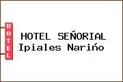 HOTEL SEÑORIAL Ipiales Nariño