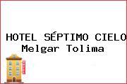 HOTEL SÉPTIMO CIELO Melgar Tolima