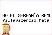 HOTEL SERRANÍA REAL Villavicencio Meta