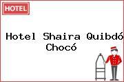 Hotel Shaira Quibdó Chocó