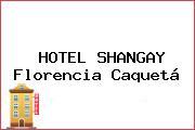 HOTEL SHANGAY Florencia Caquetá