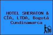 HOTEL SHERATON & CÍA. LTDA. Bogotá Cundinamarca