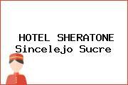 HOTEL SHERATONE Sincelejo Sucre