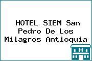 HOTEL SIEM San Pedro De Los Milagros Antioquia