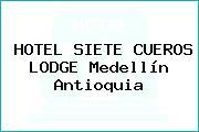 HOTEL SIETE CUEROS LODGE Medellín Antioquia