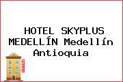 HOTEL SKYPLUS MEDELLÍN Medellín Antioquia