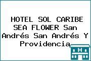 HOTEL SOL CARIBE SEA FLOWER San Andrés San Andrés Y Providencia