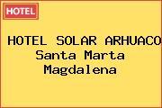 HOTEL SOLAR ARHUACO Santa Marta Magdalena