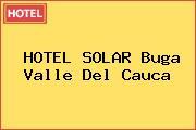 HOTEL SOLAR Buga Valle Del Cauca