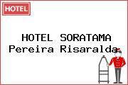 HOTEL SORATAMA Pereira Risaralda