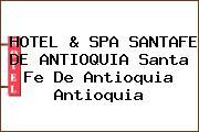HOTEL & SPA SANTAFE DE ANTIOQUIA Santa Fe De Antioquia Antioquia