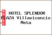 HOTEL SPLENDOR PLAZA Villavicencio Meta