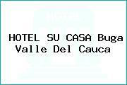 HOTEL SU CASA Buga Valle Del Cauca