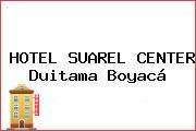 HOTEL SUAREL CENTER Duitama Boyacá