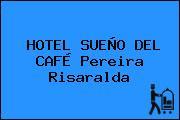 HOTEL SUEÑO DEL CAFÉ Pereira Risaralda