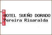 HOTEL SUEÑO DORADO Pereira Risaralda
