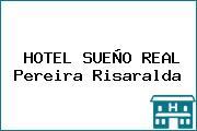 HOTEL SUEÑO REAL Pereira Risaralda