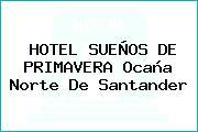 HOTEL SUEÑOS DE PRIMAVERA Ocaña Norte De Santander