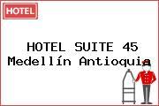 HOTEL SUITE 45 Medellín Antioquia