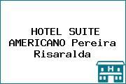 HOTEL SUITE AMERICANO Pereira Risaralda