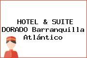 HOTEL & SUITE DORADO Barranquilla Atlántico