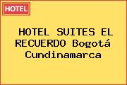HOTEL SUITES EL RECUERDO Bogotá Cundinamarca