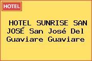 HOTEL SUNRISE SAN JOSÉ San José Del Guaviare Guaviare