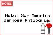 Hotel Sur America Barbosa Antioquia