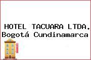 HOTEL TACUARA LTDA. Bogotá Cundinamarca