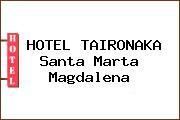 HOTEL TAIRONAKA Santa Marta Magdalena