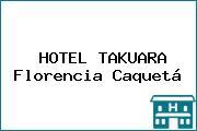 HOTEL TAKUARA Florencia Caquetá