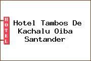 Hotel Tambos De Kachalu Oiba Santander
