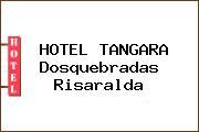 HOTEL TANGARA Dosquebradas Risaralda