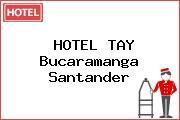HOTEL TAY Bucaramanga Santander
