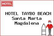HOTEL TAYBO BEACH Santa Marta Magdalena