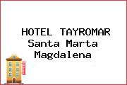 HOTEL TAYROMAR Santa Marta Magdalena