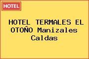 HOTEL TERMALES EL OTOÑO Manizales Caldas
